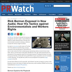Rick Berman Exposed in New Audio; Hear His Tactics against Environmentalists and Workers Rights