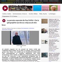 La pensée exposée, Paul Virilio,géographie sacrée crépuscule des lieux