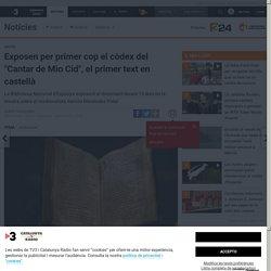 """Exposen per primer cop el còdex del """"Cantar de Mio Cid"""", el primer text en castellà"""