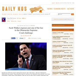 Scott Walker exposes just one of the lies in the Obamacare Supreme Courtchallenge