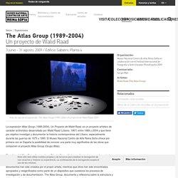 Exposición - The Atlas Group (1989-2004) - Raad, Walid (The Atlas Group)