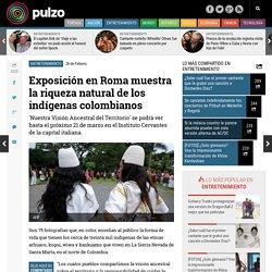 Exposición en Roma muestra la riqueza natural de los indígenas colombianos