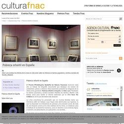 Exposición de Fotografía: Pobreza infantil en España - Cultura Fnac