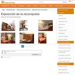 FOTOS DE EXPOSICIÓN DE LA RECONQUISTA DE VIGO - QUIÑONES DE LEÓN - P1 - Vigo en fotos - Galicia en imágenes - Fotos de la Ría de Vigo, Rías Baixas, Pontevedra - Galicia - España - Turismo