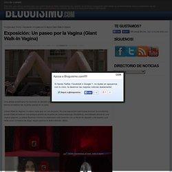 Exposición: Un paseo por la Vagina (Giant Walk-In Vagina)BLOGUISIMO
