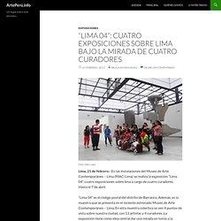 """""""Lima 04"""": Cuatro exposiciones sobre Lima bajo la mirada de cuatro curadores"""