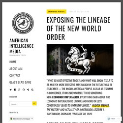 Exposing the Lineage of the New World Order – American Intelligence Media