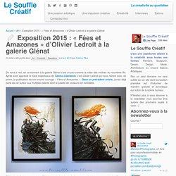 """Exposition 2015 : """"Fées et Amazones"""" d'Olivier Ledroit à la galerie Glénat - Le Souffle Créatif"""