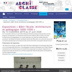 Exposition « Bâtir l'école. Architecture et pédagogie 1830-1939 »