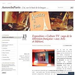 AURORE IN PARIS // Exposition «Culture TV : saga de la télévision française aux Arts et Métiers