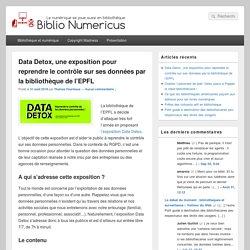 Data Detox, une exposition pour reprendre le contrôle sur ses données par la bibliothèque de l'EPFL