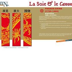 La Soie et le Canon France-Chine (1700-1860) - Exposition du 26/06 au 07/11/2010 au Château des ducs de Bretagne - musée d'histoire de Nantes