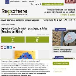 Exposition Cauchem'ART plastique, à Arles (Bouches-du-Rhône)