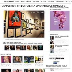 L'exposition Tim Burton à la Cinémathèque Française.