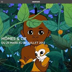 Exposition Mômes & Cie - La Cinémathèque française