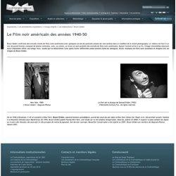 Exposition paris, Bruce Gilden, Le film noir américain des années 1940-50