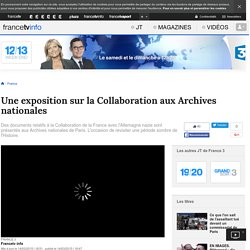 Une exposition sur la Collaboration aux Archives nationales