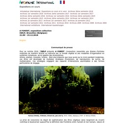 A FOREST, exposition collective, ISELP, Bruxelles