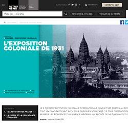 L'Exposition coloniale de 1931 - Presse RetroNews-BnF