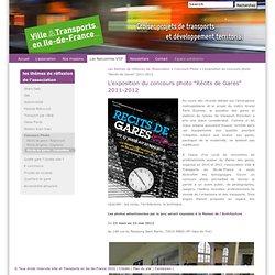"""L'exposition du concours photo """"Récits de Gares"""" 2011-2012 » Villes et Transports en Ile-de-France"""
