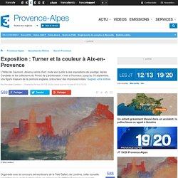 Exposition : Turner et la couleur à Aix-en-Provence - France 3 Provence-Alpes