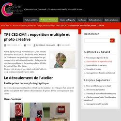 TPE CE2-CM1 : exposition multiple et photo créative