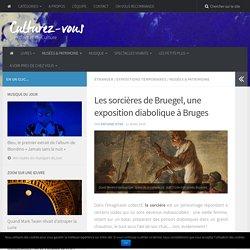 Les sorcières de Bruegel, une exposition diabolique à Bruges