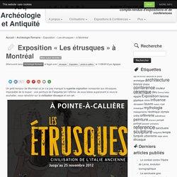 """Exposition """"Les étrusques"""" à Montréal"""