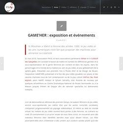 GAME'HER : exposition et événements - PIX3L