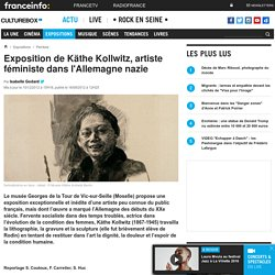 Exposition de Käthe Kollwitz, artiste féministe dans l'Allemagne nazie