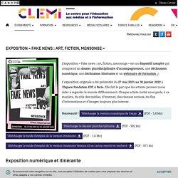 Exposition « Fake news : art, fiction, mensonge »- CLEMI