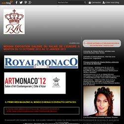 MOISAN Exposition Galerie du palais de l'Europe à Menton Du 13 octobre 2012 au 12 janvier 2013 - ROYAL MONACO RIVIERA ISSN 2057-5076
