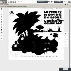 Le tour du monde en un jour à l'Exposition coloniale / texte et illustrations de Maurice Tranchant