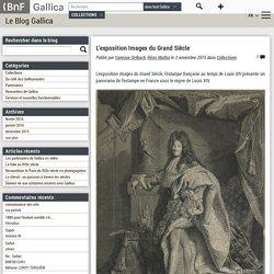 L'exposition Images du Grand Siècle - Gallica [image]