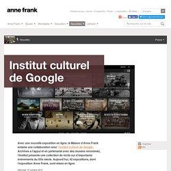 Exposition Anne Frank & Institut culturel de Google