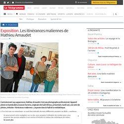 Exposition. Les itinérances maliennes de Mathieu Arnaudet - Pontivy