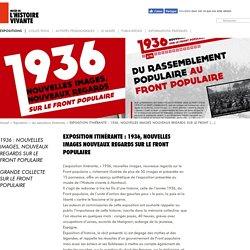 EXPOSITION ITINÉRANTE : 1936, NOUVELLES IMAGES NOUVEAUX REGARDS SUR LE FRONT POPULAIRE - Musée de l'Histoire Vivante
