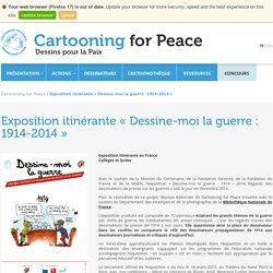 Exposition itinérante «Dessine-moi la guerre : 1914-2014»
