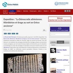 """Grèce Hebdo - Exposition : """"La Démocratie athénienne. Klèrôtèrion et tirage au sort en Grèce ancienne"""""""