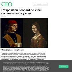 L'exposition Léonard de Vinci comme si vous y étiez...
