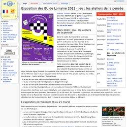Exposition des BU de Lorraine 2013 - Jeu : les ateliers de la pensée - Wicri Lorraine