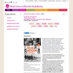 Musée d'art et d'histoire du Judaïsme Exposition La Valise mexicaine Capa, Taro, Chim. Les négatifs retrouvés de la guerre civile espagnole