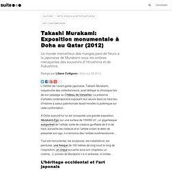 Takashi Murakami – Ego : Exposition monumentale à Doha au Qatar