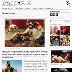 Exposition Merveilles et mirages de l'Orientalisme - Zone Critique