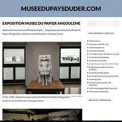 exposition musee du papier angouleme