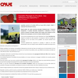 Exposition Paysages du 21e siecle - Que fabriquons-nous aujourd'hui ? - Octobre - CAUE Haute-Savoie