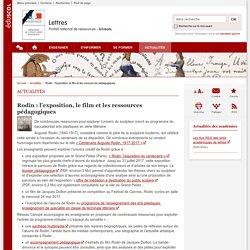 Rodin : l'exposition, le film et les ressources pédagogiques-Lettres-Éduscol