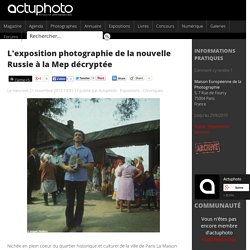 L'exposition photographie de la nouvelle Russie à la Mep décryptée