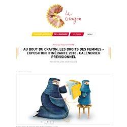 AU BOUT DU CRAYON, LES DROITS DES FEMMES - EXPOSITION ITINÉRANTE 2018 : Calendrier prévisionnel - Actualité - Le blog