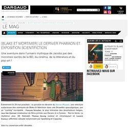 [Blake et Mortimer] Le Dernier Pharaon et Exposition Scientifiction - Dargaud